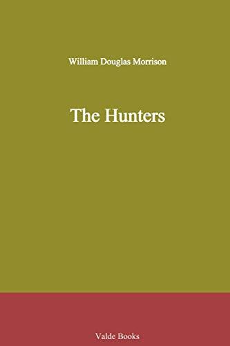 9781444457216: The Hunters