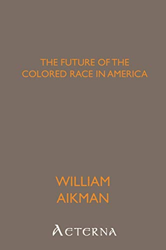 9781444462623: The Future of the Colored Race in America