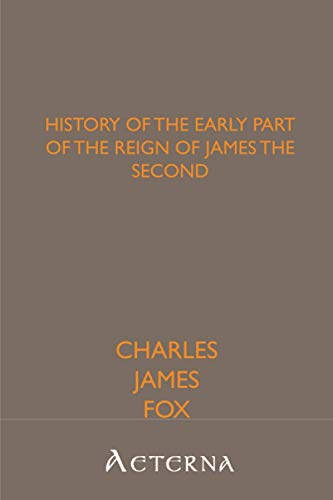9781444463323: History of the Early Part of the Reign of James the Second