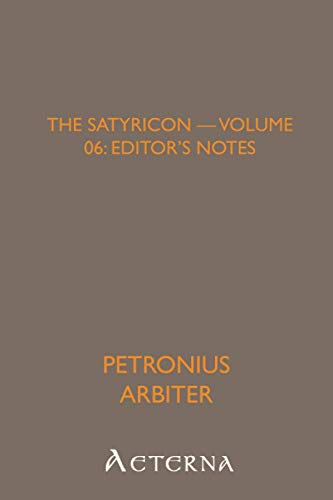 The Satyricon — Volume 06: Editor's Notes (9781444464047) by Petronius