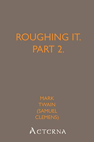 Roughing It, Part 2. (1444466461) by Mark, .