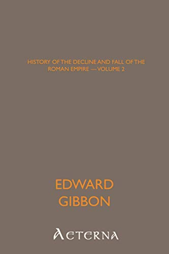 History of the Decline and Fall of the Roman Empire: -  Volume 2 (1444468359) by Edward, .