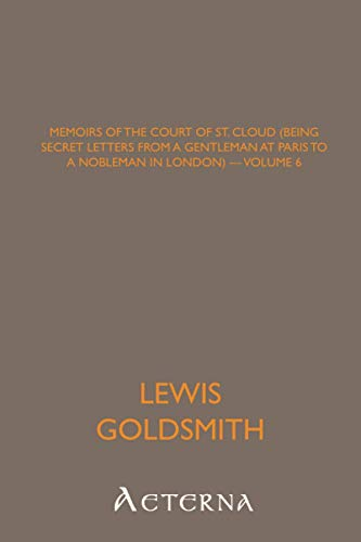 9781444470086: Memoirs of the Court of St. Cloud (Being secret letters from a gentleman at Paris to a nobleman in London) - Volume 6