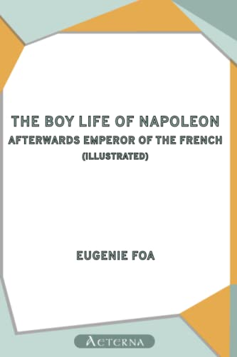 9781444471236: The Boy Life of Napoleon