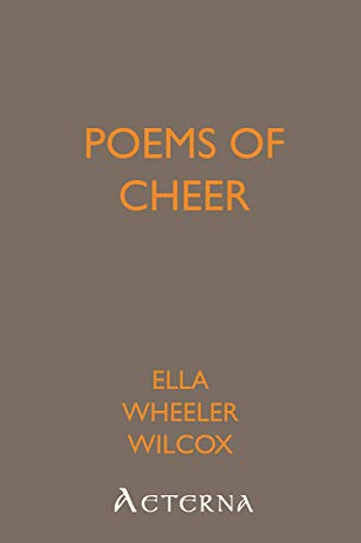 Poems of Cheer (1444471805) by Ella Wheeler Wilcox