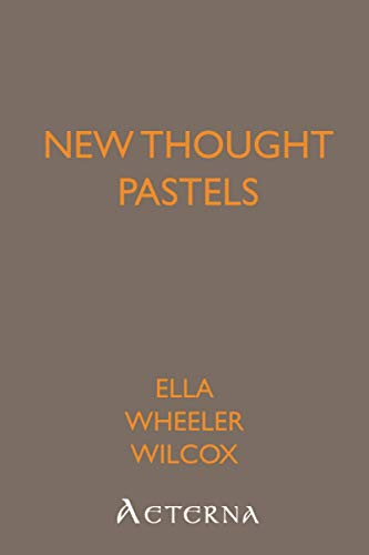 New Thought Pastels (9781444471939) by Ella Wheeler Wilcox