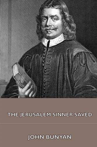 9781444472059: The Jerusalem Sinner Saved; or, Good News for the Vilest of Men