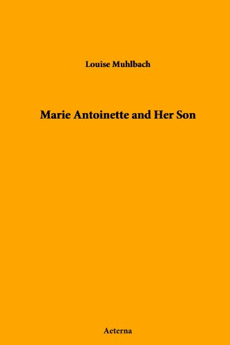 Marie Antoinette and Her Son: Muhlbach, Louise