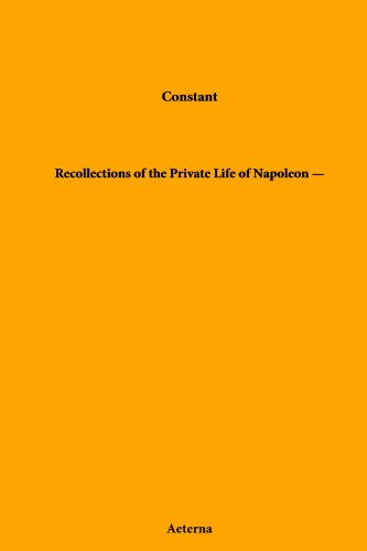 9781444474435: Recollections of the Private Life of Napoleon - Volume 06