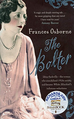 9781444501292: The Bolter: Idina Sackville, the Woman Who Scandalised 1920s Society and Became White Mischief's Infamous Seductress [Braille]: Grade 2