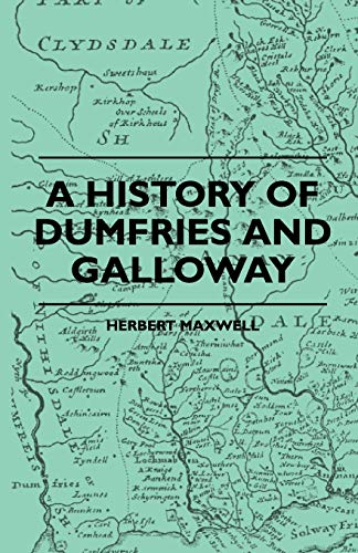 9781444600698: A History Of Dumfries And Galloway