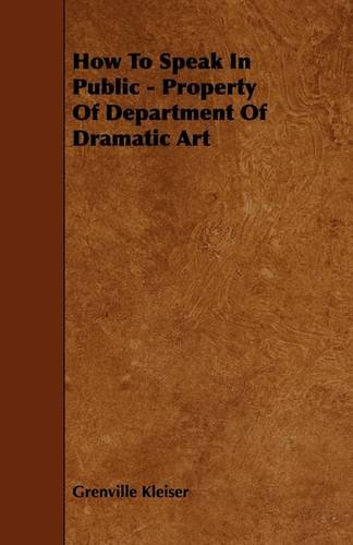 How To Speak In Public - Property Of Department Of Dramatic Art (1444601466) by Grenville Kleiser