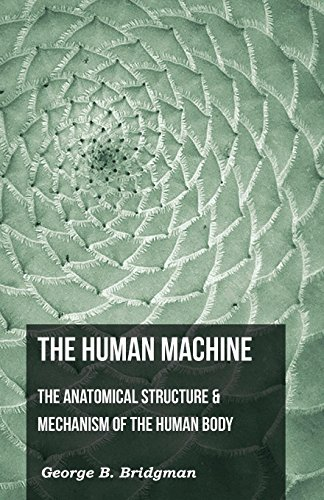 9781444601558: The Human Machine - The Anatomical Structure & Mechanism of the Human Body