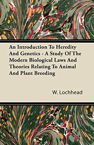 An Introduction To Heredity And Genetics -: Lochhead, W.