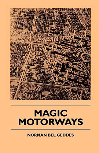 Magic Motorways (Paperback or Softback): Geddes, Norman Bel