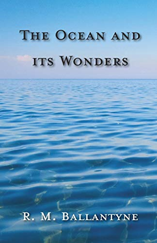 9781444605907: The Ocean And Its Wonders