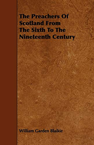 9781444606621: The Preachers of Scotland from the Sixth to the Nineteenth Century
