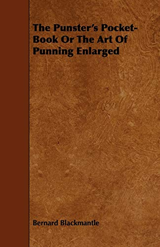 9781444606799: The Punster's Pocket-Book or the Art of Punning Enlarged
