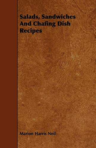 Salads, Sandwiches And Chafing Dish Recipes (Paperback): Marion Harris Neil