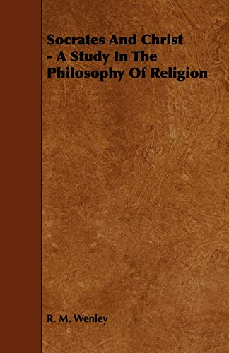 9781444607321: Socrates and Christ - A Study in the Philosophy of Religion