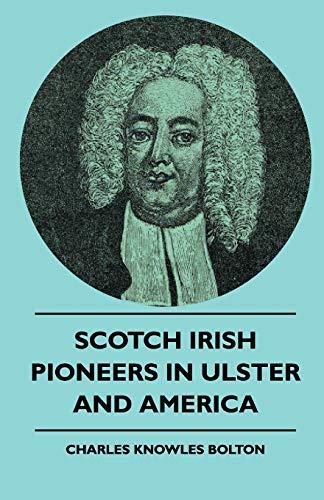 9781444610017: Scotch Irish Pioneers In Ulster And America