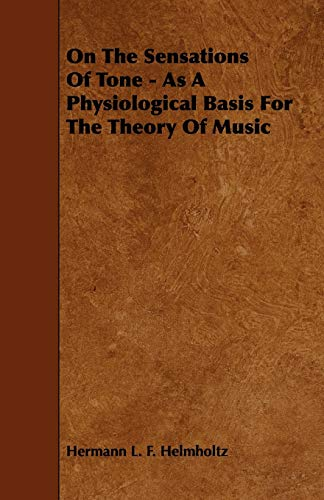 9781444610444: On the Sensations of Tone - As a Physiological Basis for the Theory of Music