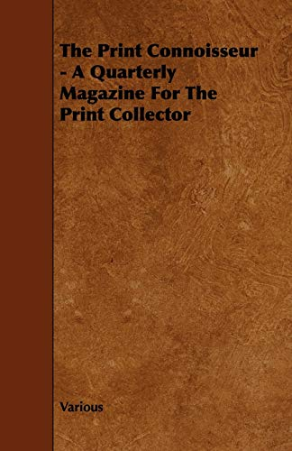 9781444616439: The Print Connoisseur - A Quarterly Magazine for the Print Collector