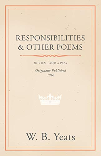 Responsibilities and Other Poems: William Butler Yeats