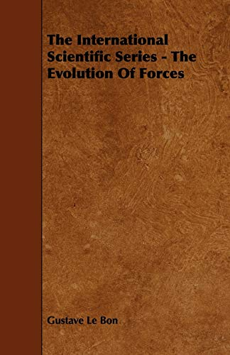 9781444618310: The International Scientific Series - The Evolution of Forces