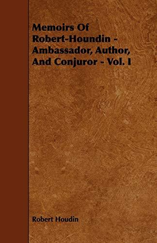 9781444619195: Memoirs of Robert-Houdin - Ambassador, Author, and Conjuror - Vol. I.