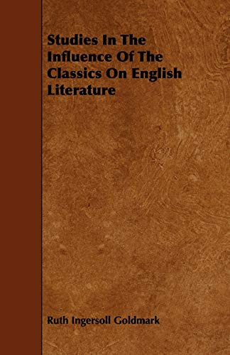 9781444620887: Studies In The Influence Of The Classics On English Literature