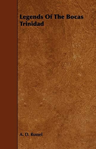 Legends Of The Bocas Trinidad (Paperback): A. D. Russel