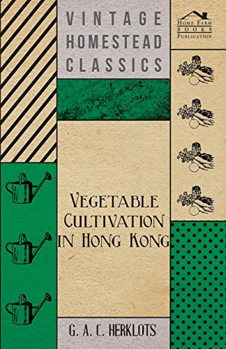 Vegetable Cultivation in Hong Kong: G. A. C. Herklots