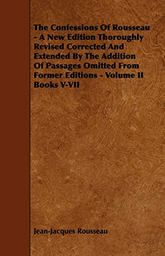 9781444628234: The Confessions of Rousseau - A New Edition Thoroughly Revised Corrected and Extended by the Addition of Passages Omitted from Former Editions - Volum: 2