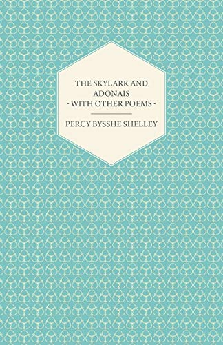 9781444629095: The Skylark and Adonais - With Other Poems