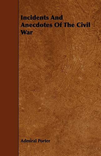 9781444630435: Incidents and Anecdotes of the Civil War