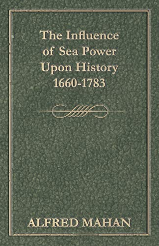 9781444630497: The Influence Of Sea Power Upon History 1660-1783
