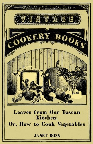 9781444630855: Leaves from Our Tuscan Kitchen; Or, How to Cook Vegetables