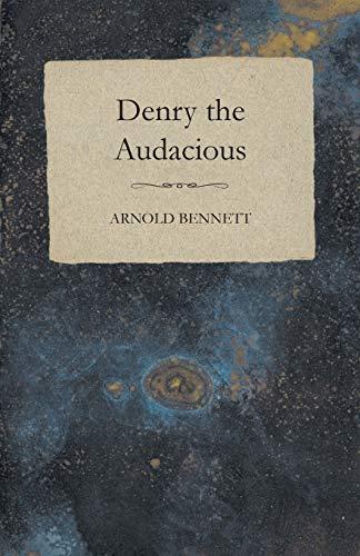 9781444631593: Denry the Audacious