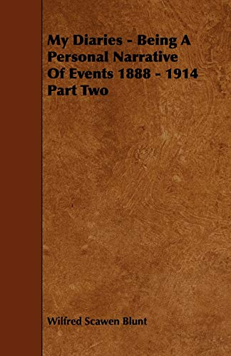 9781444636802: My Diaries - Being a Personal Narrative of Events 1888-1914 Part Two