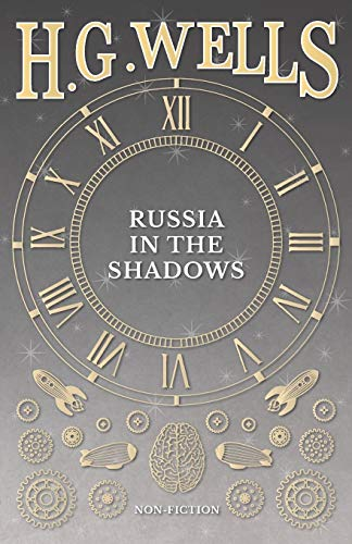 Russia in the Shadows: H. G. Wells