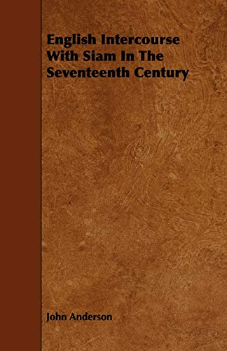 9781444640267: English Intercourse with Siam in the Seventeenth Century