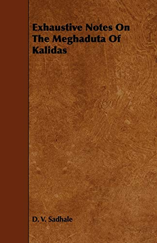 Exhaustive Notes on the Meghaduta of Kalidas: D. V. Sadhale