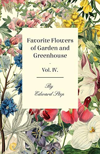 Favorite Flowers of Garden and Greenhouse -: Edward Step