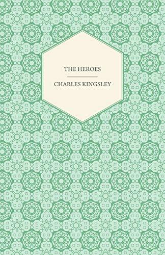 9781444640793: The Heroes - Or, Greek Fairy Tales