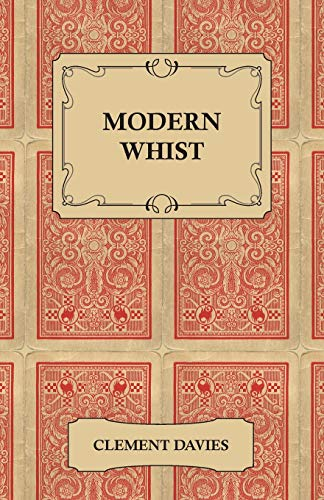 Modern Whist - Together with the Laws of Whist: Clement Davies