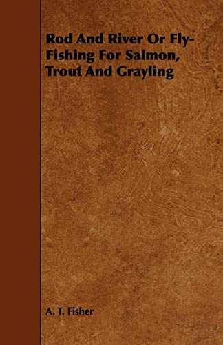 9781444642803: Rod and River or Fly-Fishing for Salmon, Trout and Grayling