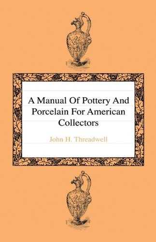 9781444642988: A Manual Of Pottery And Porcelain For American Collectors