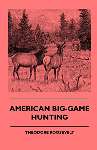 9781444646498: American Big-Game Hunting