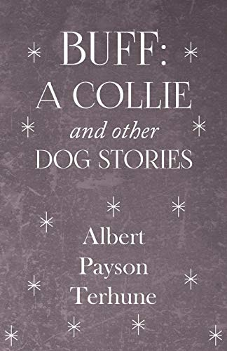 9781444646658: Buff: A Collie and Other Dog Stories